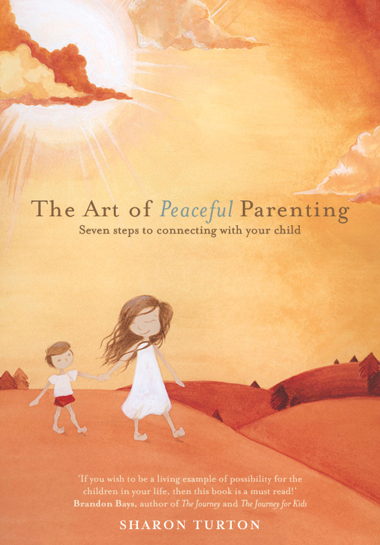 The Art of Peaceful Parenting by Sharon Turton